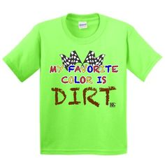 Youth - My Favorite Color is Dirt - Dirt Track Racing T-Shirt