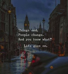 Things end people change..