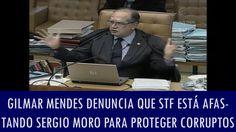 Gilmar Mendes denuncia que STF está afastando o juiz Sergio Moro para pr...