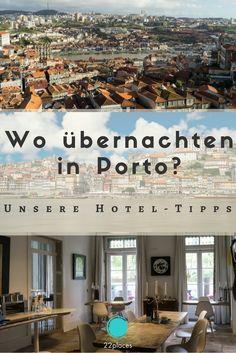 Wir zeigen dir, welche Viertel in Porto am besten zum Übernachten sind und geben dir unsere Hoteltipps für Porto.