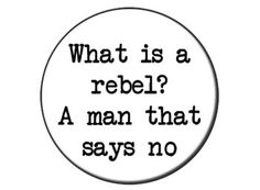 What is a rebel?