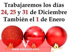 Trabajaremos los días 24, 25 y 31 de Diciembre. También el 1 de Enero www.visocym.com