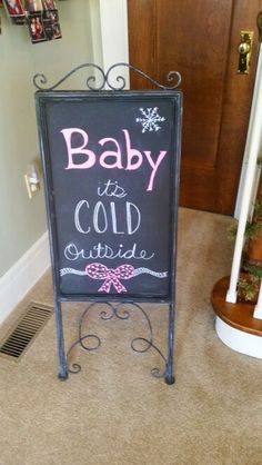 Baby it's cold outside girl baby shower chalkboard sign Baby Shower Chalkboard, Chalkboard Signs, Cold Shower, Its Cold Outside, Art Quotes, The Outsiders, Home Decor, Decoration Home, Room Decor