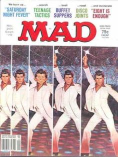 """Still have this one!!  """"Mad Magazine"""" dances """"Saturday Night Fever"""" and lances """"Eight Is Enough."""""""