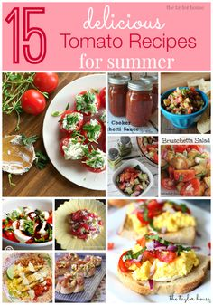 15 delicious tomato recipes for summer