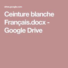 Ceinture blanche Français.docx - GoogleDrive