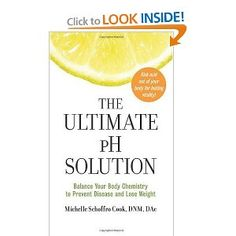 The Ultimate pH Solution by Michelle Cook.  If you eat this way you will be free of disease and feel amazing!