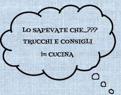 TRUCCHI e CONSIGLI in CUCINA (6)