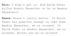 Doesn't really matter. If Darth Vader was powerful enough to take down Anakin Skywalker, we're screwed. If Darth Vader is Anakin Skywalker, we're screwed. Either way, we're screwed.