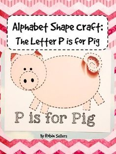 The Letter P--- Cut out Pig craft made from shapes for math connection--