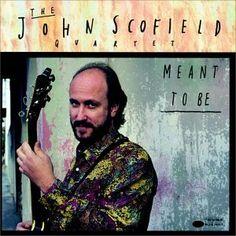Resultado de imagen de john scofield meant to be