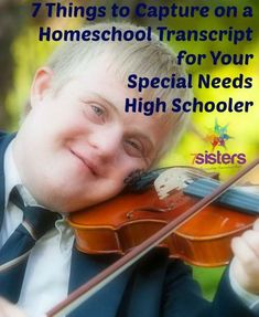 Help for creating a strong transcript for a special needs high schooler to reflect the rich experiences in your homeschool.