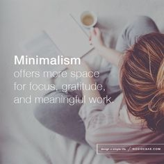 10 Things Minimalists Don't Do: love this. So true.