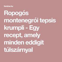 Ropogós montenegrói tepsis krumpli - Egy recept, amely minden eddigit túlszárnyal Minden, Ham, Food And Drink, Vegan, Cookies, Kitchen, Crack Crackers, Cooking, Hams