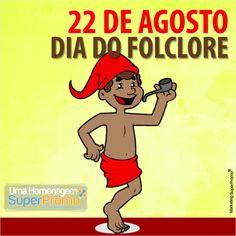 22 de Agosto | Dia do Folclore