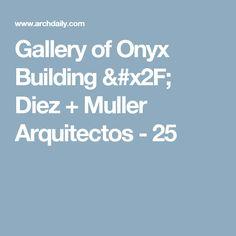 Gallery of Onyx Building / Diez + Muller Arquitectos - 25