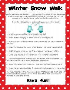 Winter Snow Walk Activity! What a great way to get kids out into the fresh air on a nice winter day! This is a great scavenger hunt! This site also has some other awesome winter activities!