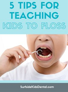 Did you know if you don't floss you miss cleaning 35% of the tooth surface? Here are 5 helpful tips for teaching your LO to floss: