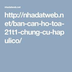 http://nhadatweb.net/ban-can-ho-toa-21t1-chung-cu-hapulico/
