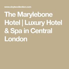 The Marylebone Hotel | Luxury Hotel & Spa in Central London