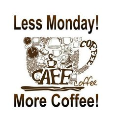 More Coffee!