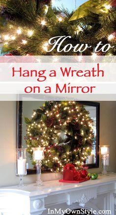 easily hang a wreath on a mirror with these helpful tutorial christmasdecor wreaths - Christmas Ideas Pinterest