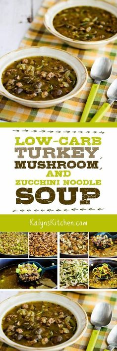 When you want soup with delicious noodles but don't want carbs (or gluten) you'll love this Low-Carb Turkey, Mushroom, and Zucchini Noodle Soup! And this tasty soup is also Keto, low-glycemic, dairy-free, and South Beach Diet friendly, and it can easily be Paleo or Whole 30 with the right ingredient choices. [found on KalynsKitchen.com] #LowCarbSoup #ZucchiniNoodleSoup #TurkeySoup