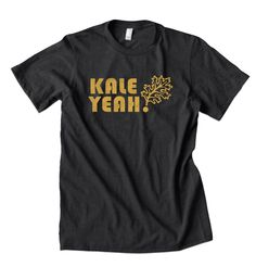 Kale Yeah Tee Farmers t shirt Local Foods Clothing by MindHarvest, $19.99