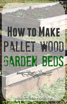 How to make your own Pallet Wood Raised Garden or Planter Beds - penniesintopearls.com #gardening #palletwood #frgaulgardening