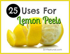 25 Uses For Lemon Peel  You Wont  Believe.....whitening  teeth, removing rust, stains, brightening skin, and more!