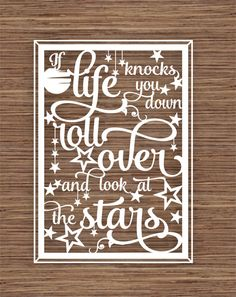 If life knocks you down, roll over and look at the stars PDF SVG (Commercial Use) Instant Download Digital Papercut Template