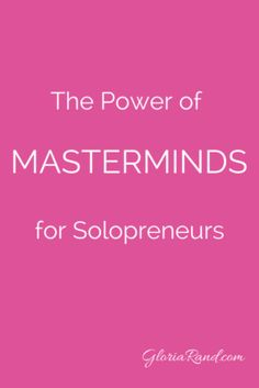 The Power of Masterminds for Solopreneurs