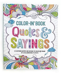 Another great find on #zulily! Quotes & Sayings Color-In Book #zulilyfinds