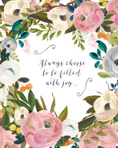 """- Beautiful floral """"Always choose to be filled with JOY"""" inspirational quote - Available in either 5x7in or 8x10in print sizes - Printed on professional quality matte photo paper through professional"""