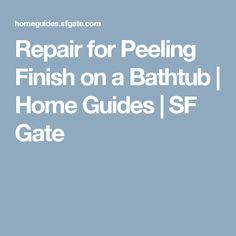 Repair for Peeling Finish on a Bathtub | Home Guides | SF Gate