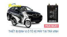 Thiết bị định vị tại Trà Vinh gắn cho xe ôtô xe máy giám sát hành trình xe về vị trí và lộ trình xe di chuyển chỉ với giá từ 1.200.000 miễn phí GPS 12 tháng