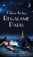 REGÁLAME PARÍS - OLIVIA ARDEY. Comprar el libro y ver resumen online. Compra venta de libros de segunda mano.