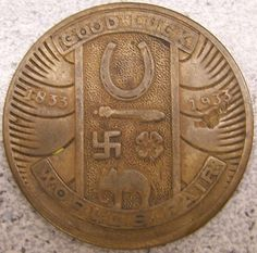 1933 Chicago Worlds Fair Good Luck Token (Note the swastika emblem, originally an ancient good-luck symbol like the four leaf clover, shortly to be appropriated totally as a symbol of Nazis.)