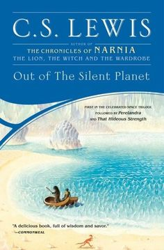 Out of the Silent Planet (Space Trilogy Series #1).  Read it, the whole trilogy.