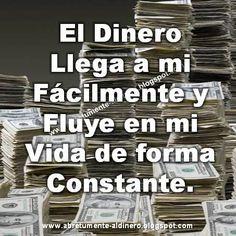 ... El dinero llega a mi fácilmente y fluye en mi vida de forma constante.
