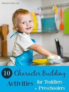 A list of easy activities to do with your toddler or preschooler that will help them develop positive character traits