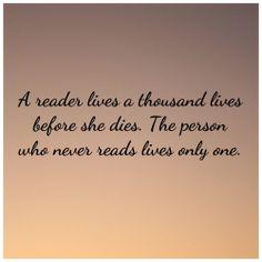 Reader lives a thousand lives.