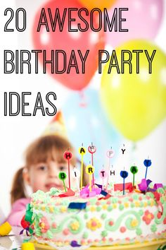 We've found 20 awesome birthday party ideas for kids