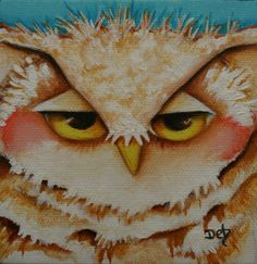 """""""Owl"""" original painting  http://www.debharveyart.com  click on painting for more information"""