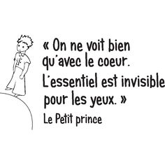 Le petit prince quote: One can only see well with the heart, the essential is invisible to the eyes. Cool Words, Wise Words, Prince Quotes, French Phrases, Quotes About Everything, Bullet Journal, More Than Words, Positive Attitude, Decir No