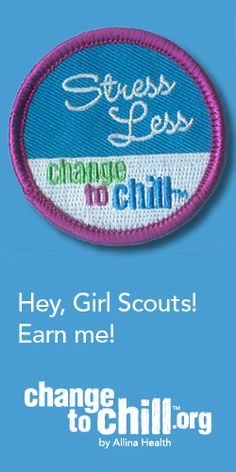 """Allina Health has partnered with Girl Scouts River Valleys to help pre-teen and teenage girls stress less and earn a limited edition """"Change to Chill"""" patch by completing these steps: http://www.changetochill.org/lead-a-youth-workshop/"""