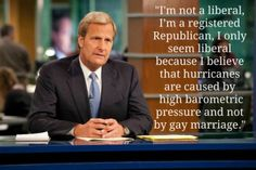The Newsroom - Actually I'm a democrat but the point still stands!