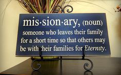 Cute! Want to get this for my family when my brother goes on his mission :) -- Missionary definition  wooden sign by LandeeOnEtsy on Etsy, $14.00
