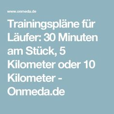 Training plans for runners: 30 minutes at a time, 5 kilometers or 10 kilometers - Onmeda.de Source b Fitness Workouts, Sport Fitness, Sport Motivation, Fitness Motivation, Wellness Fitness, Health Fitness, Things To Do At Home, Sports Training, Lets Do It