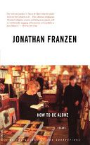 How to Be Alone. Essays af Jonathan Franzen.